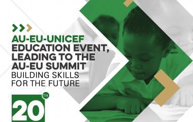 The AU-EU-UNICEF High Level Education Event: Building Skills for the Future