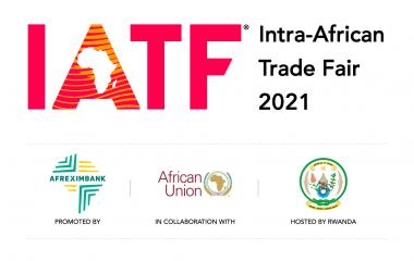 Intra-African Trade Fair (IATF2021) New Date Confirmed