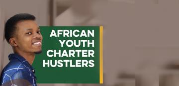 Call for African Youth Charter Hustlers
