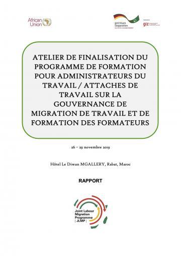 Atelier de finalisation du programme de formation pour adminstrateurs du travail / attachés de travail sur la gouvernance de migration de travail et de formation des formateurs