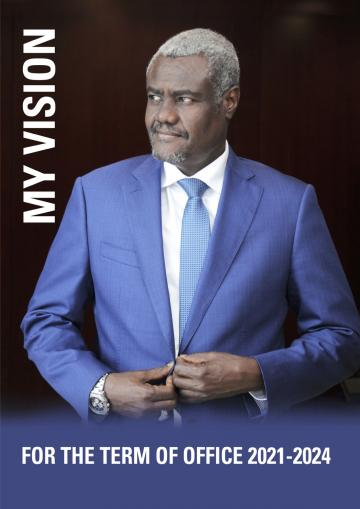 Vision of H.E. Moussa Faki Mahamat for the term of office 2021-2024
