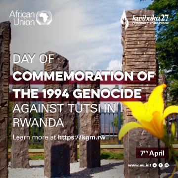 Commemoration of the 1994 Genocide Against Tutsi in Rwanda